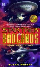 The Star Trek: The Badlands ebook by Susan Wright