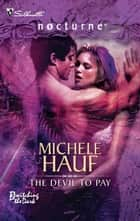The Devil To Pay ebook by Michele Hauf