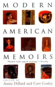 Modern American Memoirs - 1917-1992 ebook by Annie Dillard