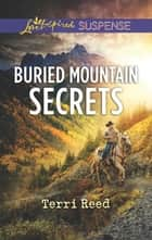 Buried Mountain Secrets - A Riveting Western Suspense eBook by Terri Reed