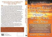 Golden Rules for Vibrant Health in Body, Mind, and Spirit ebook by Joseph J Sweere DC