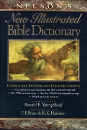 Nelsons New Illustrated Bible Dictionary - Completely Revised and Updated Edition ebook by Ronald Youngblood