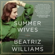 The Summer Wives - A Novel audiobook by Beatriz Williams