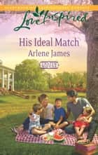 His Ideal Match ebook by Arlene James