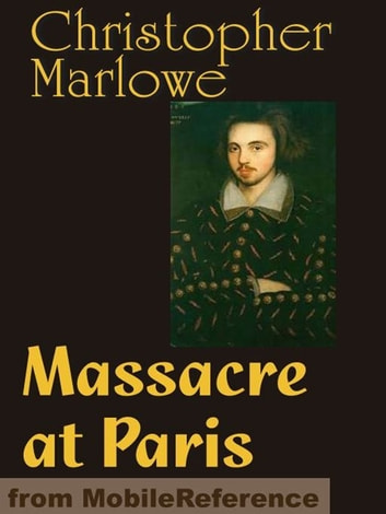 Massacre At Paris (Mobi Classics) ebook by Christopher Marlowe