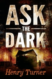 Ask the Dark ebook by Henry Turner