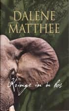 Kringe in 'n bos ebook by Dalene Matthee