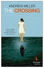 The Crossing ebook by Andrew Miller