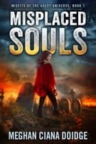 Misplaced Souls ebook by