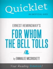 Quicklet on Ernest Hemingway's For Whom the Bell Tolls (CliffsNotes-like Summary, Analysis, and Commentary) ebook by EmmaLee  McCrickett