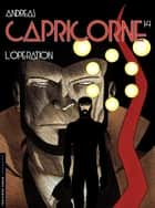 Capricorne - tome 14 - L'Opération ebook by Andreas, Andreas