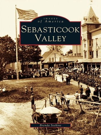Sebasticook Valley ebook by Brenda Seekins