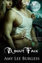 About Face ebook by Amy Lee Burgess