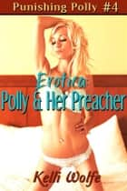 Erotica: Polly and Her Preacher ebook by Kelli Wolfe
