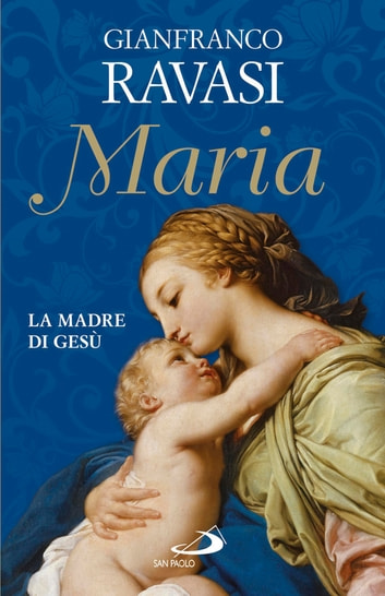 Maria. La madre di Gesù ebook by Gianfranco Ravasi