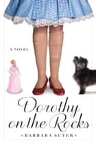 Dorothy on the Rocks ebook by Barbara Suter