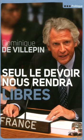 Seul le devoir nous rendra libres ebook by Dominique de VILLEPIN