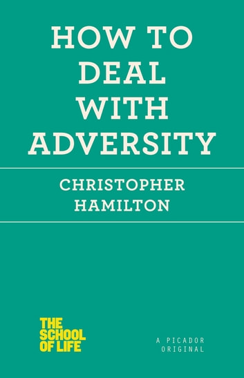 How to Deal with Adversity ebook by Dr. Christopher Hamilton