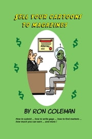 Sell Your Cartoons To Magazines ebook by Ron Coleman