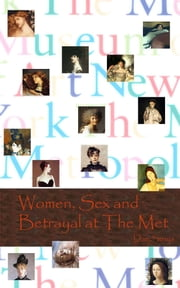 Women, Sex and Betrayal at the Met ebook by Dan Streja
