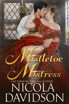 Mistletoe Mistress ebook by Nicola Davidson
