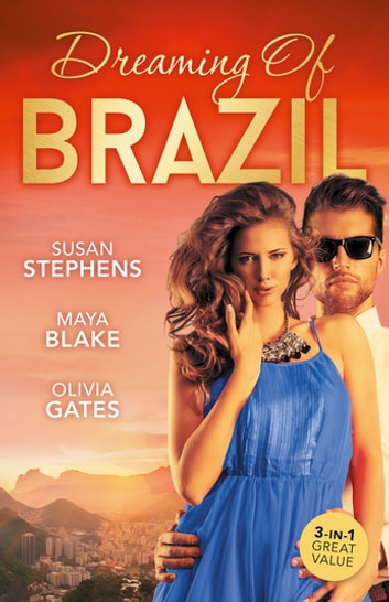 Dreaming Of Brazil/At The Brazilian's Command/Married For The Prince's Convenience/From Enemy's Daughter To Expectant Bride ebook by Maya Blake,Olivia Gates,Susan Stephens