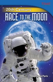20th Century: Race to the Moon ebook by Stephanie Paris