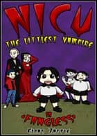 Fangless - Nicu - The Littlest Vampire, #1 ebook by Elias Zapple