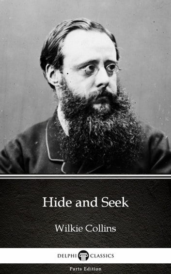 Hide and Seek by Wilkie Collins - Delphi Classics (Illustrated) ebook by Wilkie Collins