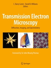 Transmission Electron Microscopy - Diffraction, Imaging, and Spectrometry ebook by C. Barry Carter,David B. Williams