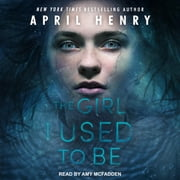 The Girl I Used to Be audiobook by April Henry