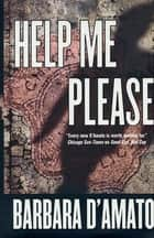 Help Me Please ebook by Barbara D'Amato