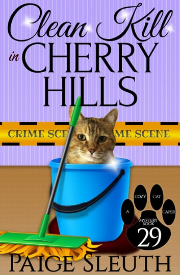 Clean Kill in Cherry Hills ebook by Paige Sleuth