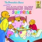 The Berenstain Bears and the Mama's Day Surprise ebook by Stan Berenstain, Jan Berenstain