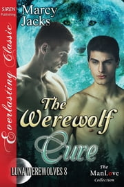The Werewolf Cure ebook by Marcy Jacks