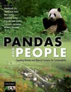 Pandas and People - Coupling Human and Natural Systems for Sustainability ebook by Jianguo Liu, Vanessa Hull, Wu Yang,...