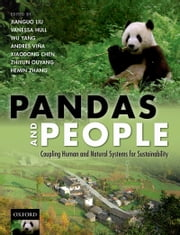 Pandas and People: Coupling Human and Natural Systems for Sustainability ebook by Jianguo Liu,Vanessa Hull,Wu Yang,Viña,Xiaodong Chen,Zhiyun Ouyang,Hemin Zhang