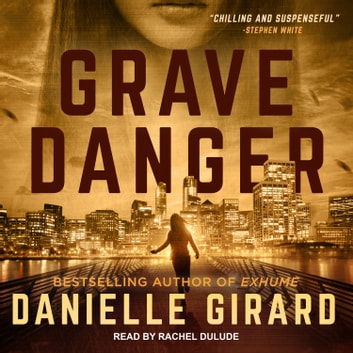 Grave Danger audiobook by Danielle Girard