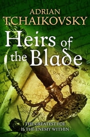 Heirs of the Blade ebook by Adrian Tchaikovsky