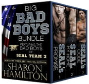 Big Bad Boys Bundle - Bad Boys of SEAL Team 3 ebook by Sharon Hamilton