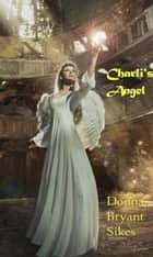 Charli's Angel ebook by Donna Bryant Sikes