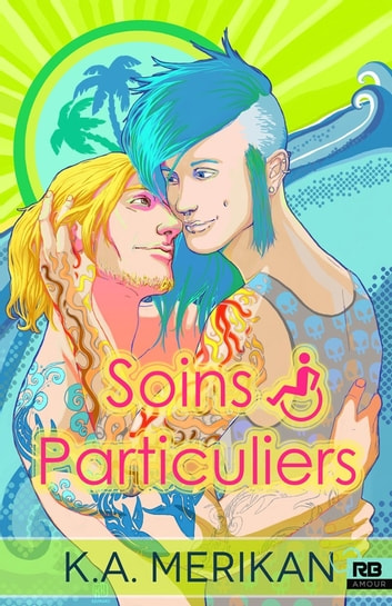 Soins particuliers - Soins particuliers, T1 ebook by K.A. Merikan