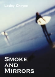 Smoke and Mirrors ebook by Lesley Choyce