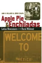 Apple Pie and Enchiladas ebook by Ann V. Millard,Jorge Chapa