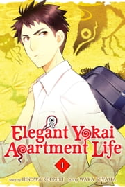 Elegant Yokai Apartment Life - Volume 1 ebook by Hinowa Kouzuki, Waka Miyama
