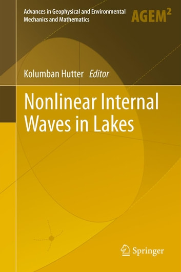 Nonlinear Internal Waves in Lakes ebook by
