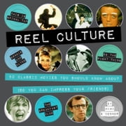 Reel Culture - 50 Movies You Should Know About (So You Can Impress Your Friends) ebook by Mimi O'Connor