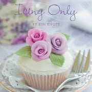 Icing Only ebook by Knott, Kim
