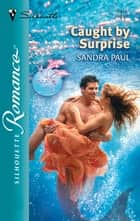 Caught by Surprise ebook by Sandra Paul