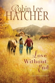 Love Without End ebook by Robin Lee Hatcher